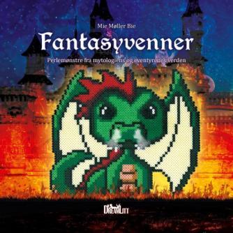 Mie Møller Bie (f. 1988): Fantasyvenner : perlemønstre fra mytologiens og eventyrenes verden