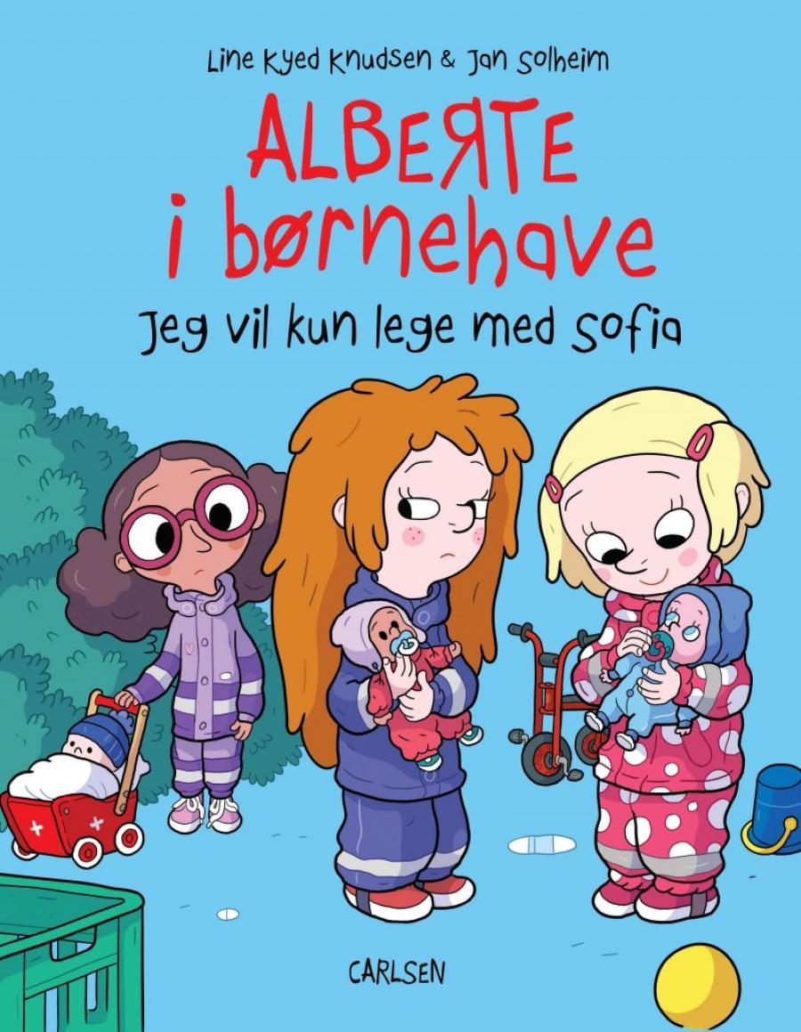 Forside af bogen Alberte i børnehave - jeg vil kun lege med Sofia