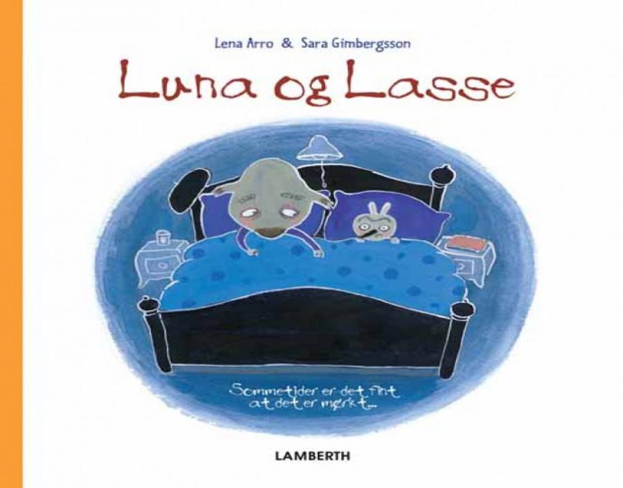 Forsiden af bogen Luna og Lasse- sommetider er det fint at det er mørkt